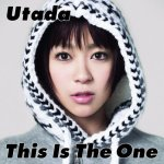Utada - This is the one